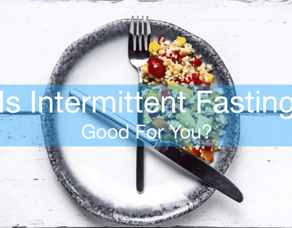 Is Intermittent Fasting Good For You?